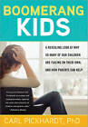 Boomerang Kids: A Revealing Look at Why So Many of Our Children Are Failing on Their Own, and How Parents Can Help by Carl Pickhardt (Paperback / softback, 2011)
