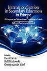 Internationalisation in Secondary Education in Europe: A European and International Orientation in Schools Policies, Theories and Research by Ralf Maslowski, Greetje van der Werf (Paperback, 2011)