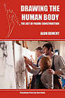 Drawing the Human Body: The Art of Figure Construction by Alon Bement (Paperback / softback, 2010)