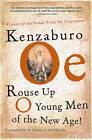 Rouse Up O Young Men of the New Age! by Kenzaburao Aoe, Kenzaburo Oe (Paperback / softback, 2003)
