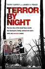 Terror by Night: The True Story of the Brutal Texas Murder That Destroyed a Family, Restored One Man's Faith, and Shocked a Nation by Terry Caffey (Paperback / softback)