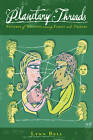 Planetary Threads: The Living History of Family Dynamics in Our Patterns of Relating by Lynn Bell (Paperback, 2013)