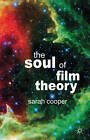 The Soul of Film Theory by Sarah Cooper (Hardback, 2013)