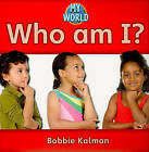 Who am I? by Bobbie Kalman (Paperback, 2010)