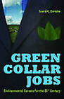 Green Collar Jobs: Environmental Careers for the 21st Century by Scott M. Deitche (Hardback, 2010)