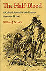 The Half-blood: A Cultural Symbol in Nineteenth-century American Fiction by William J. Scheick (Hardback, 1979)