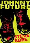 Johnny Future by Steve Abee (Paperback, 2012)