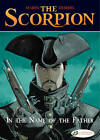 The Scorpion: v. 5: In the Name of the Father by Enrico Marini, Stephen Desberg (Paperback, 2012)