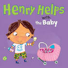 Henry Helps with the Baby by Beth Bracken (Paperback, 2012)