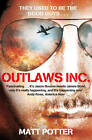 Outlaws Inc.: Flying With the World's Most Dangerous Smugglers by Matt Potter (Paperback, 2012)