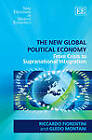 The New Global Political Economy: From Crisis to Supranational Integration by Riccardo Fiorentini, Guido Montani (Hardback, 2012)