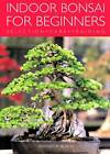 Indoor Bonsai for Beginners by W. Busch (Paperback, 2005)