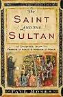 The Saint and the Sultan: The Crusades, Islam, and Francis of Assisi's Mission of Peace by Paul Moses (Hardback, 2009)
