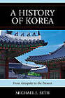A History of Korea: From Antiquity to the Present by Michael J. Seth (Hardback, 2010)