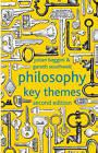 Philosophy: Key Themes: 2012 by Gareth Southwell, Julian Baggini (Hardback, 2012)