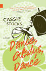 Dance, Gladys, Dance by Cassie Stocks (Paperback, 2012)