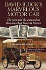 David Buick's Marvelous Motor Car: The Men and the Automobile That Launched General Motors: Updated and Expanded Edition by Author Lawrence R Gustin (Paperback / softback, 2008)