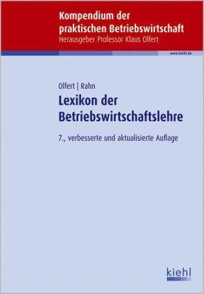 Lexikon der Betriebswirtschaftslehre - 7., aktualisierte Auflage v. Klaus Olfert