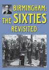 Birmingham: The Sixties Revisited by Alton Douglas (Paperback, 2012)