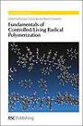 Fundamentals of Controlled/Living Radical Polymerization by Royal Society of Chemistry (Hardback, 2013)