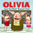 Olivia and the Best Teacher Ever by Simon & Schuster (Paperback / softback, 2012)