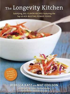 The LONGEVITY KITCHEN: Satisfying, Big-Flavor Recipes         ISBN 9781607742944