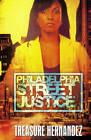 Philadelphia: Street Justice by Treasure Hernandez (Paperback, 2013)