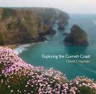 Exploring the Cornish Coast by David Chapman (Paperback, 2008)