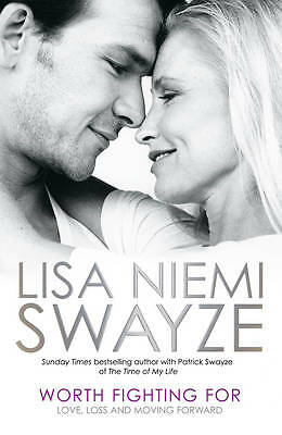 Worth Fighting For: Love, Loss and Moving Forward by Lisa Niemi Swayze Paperback