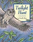 The Twilight Hunt by Narelle Oliver (Paperback, 2009)