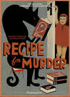 Recipe for Murder: Frightfully Good Food Inspired by Fiction by Esterelle Payany (Hardback, 2010)