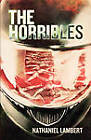 The Horribles by Nathaniel Lambert (Paperback, 2010)