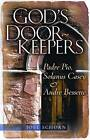 God's Doorkeepers: Padre Pio, Solanus Casey and Andre Bessette by Joel Schorn (Paperback / softback, 2006)