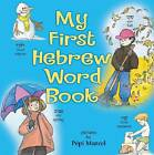 My First Hebrew Word Book by Pepi Marzel (Hardback, 2005)