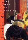 The Man of Feeling by Javier Marias (Paperback, 2007)