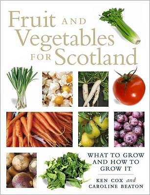 """AS NEW"" Fruit and Vegetables for Scotland: A Practical Guide and History, Carol"