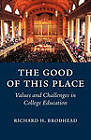 The Good of This Place by Richard H. Brodhead (Paperback, 2010)