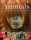 Animals: A Visual Encyclopedia by Dk Publishing (Paperback / softback, 2012)
