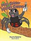 Miss Spider Misses Supper by Pauline Roberts (Paperback / softback, 2012)