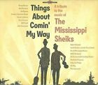Various Artists - Things About Comin' My Way (A Tribute to the Music of the Mississippi Sheiks, 2009)