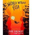 World without Fish by Mark Kurlansky (Paperback, 2011)