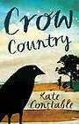 Crow Country by Kate Constable (Paperback, 2011)