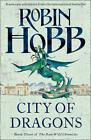 City of Dragons (The Rain Wild Chronicles, Book 3) by Robin Hobb (Hardback, 2012)