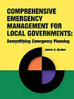 Comprehensive Emergency Management for Local Governments: Demystifying Emergency Planning by James A Gordon (Paperback, 2002)