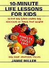 10-minute Life Lessons for Kids by Jamie Miller (Paperback, 1998)