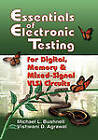Essentials of Electronic Testing for Digital, Memory and Mixed-signal VLSI Circuits by Michael L. Bushnell, Vishwani D. Agrawal (Hardback, 2000)