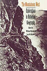The Mountainous West: Explorations in Historical Geography by University of Nebraska Press (Paperback, 1995)