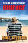 Senior Moments Are Murder by Mike Befeler (Hardback, 2011)