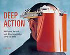 Deep Action: Wolfgang Petrick and Master Students by Kehrer Verlag (Hardback, 2005)