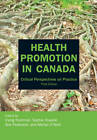 Health Promotion in Canada: Critical Perspectives on Practice by Brown Bear Press (Paperback, 2012)